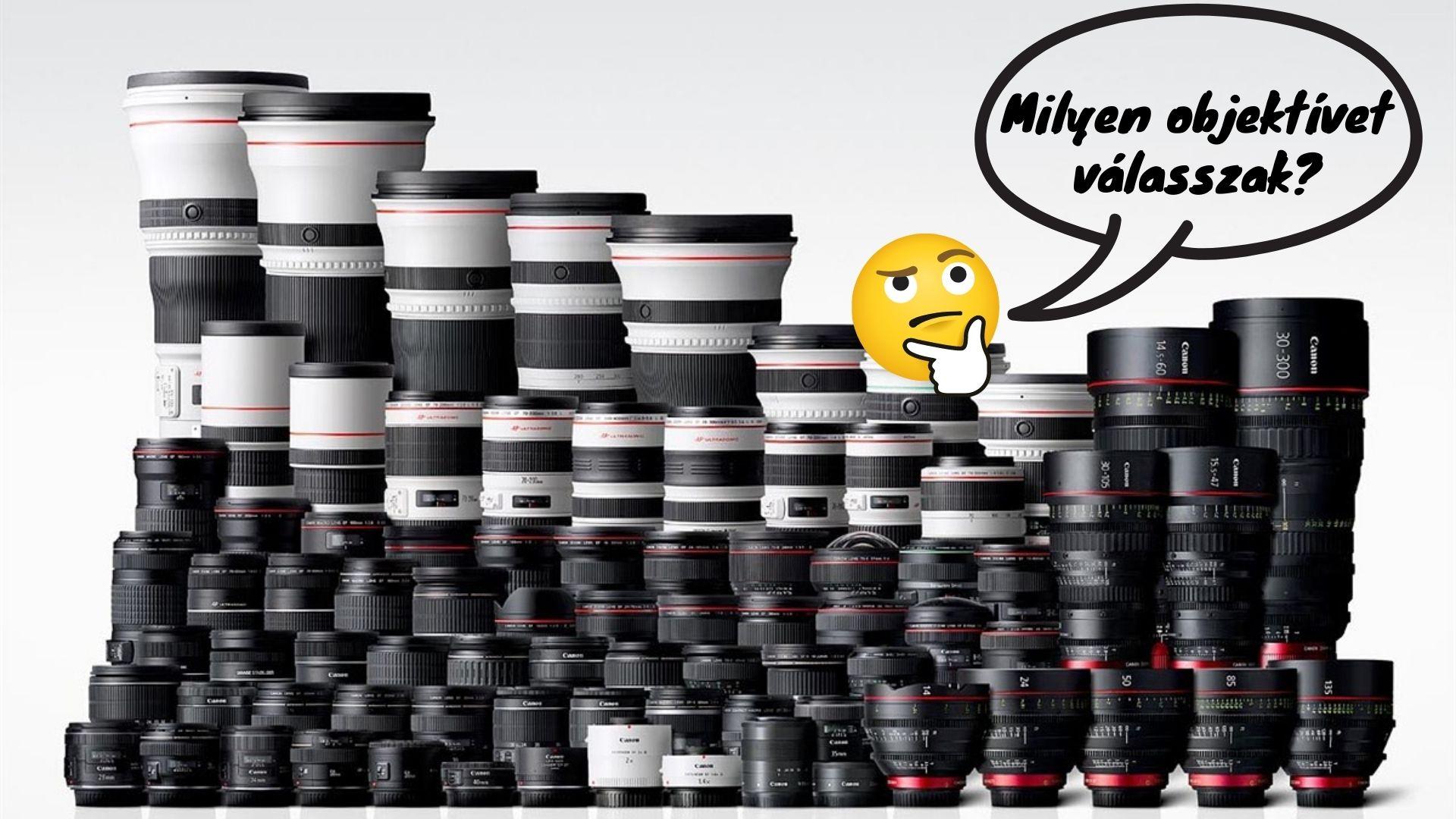 milyen fényképezőgép objektívet válasszak